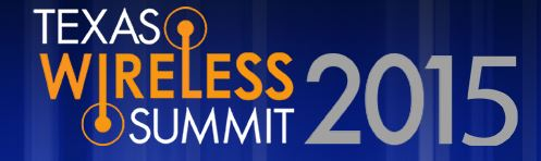 Texas Wireless Summit 2015 Explores the View to 5G